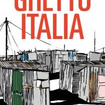 Ghetto Italia: oggi peggio di ieri