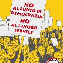 NO al furto di democrazia e al lavoro servile, NO al neoliberismo.  Il 17 giugno tutt@ a Roma!