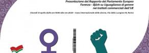 Presentazione del Rapporto del Parlamento europeo Forenza-Björk su Uguaglianza di genere nei trattati commerciali dell'UE, giovedi 12 aprile a Roma