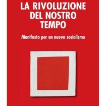La rivoluzione del nostro tempo. Manifesto per un nuovo socialismo