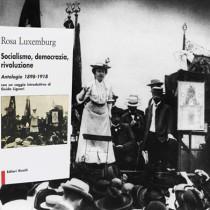Rosa Luxemburg, per cambiare il mondo bisogna insorgere
