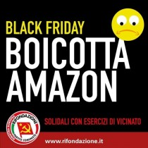 BOICOTTA le offerte speciali del BlackFriday di Amazon. Campagna internazionale Make Amazon Pay