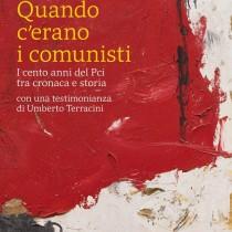 """""""Quando c'erano i comunisti"""", era un'altra storia"""